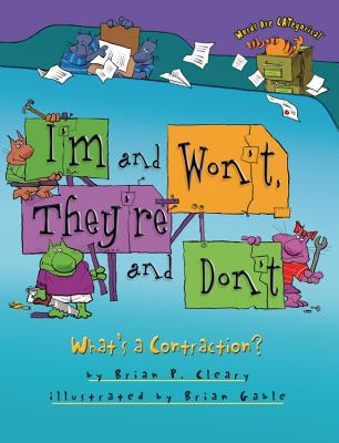 I'm and Won't, They're and Don't By Cleary, Brian P./ Gable, Brian (ILT)